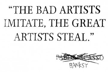 Bad-artists-imitate-great-artists-steal-360x240